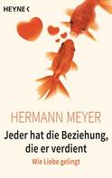 Hermann Meyer: Jeder hat die Beziehung, die er verdient ★★★★