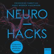 Neurohacks - Erfolgreicher führen und glücklicher arbeiten