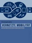Christoph Jehle: Vernetzte Mobilität (Telepolis)