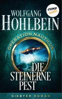 Wolfgang Hohlbein: Die steinerne Pest: Operation Nautilus - Siebter Roman ★★★