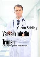 Glenn Stirling: Verzeih mir die Tränen