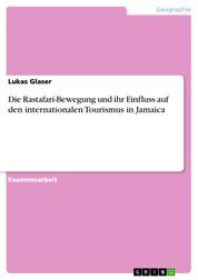 Die Rastafari-Bewegung und ihr Einfluss auf den internationalen Tourismus in Jamaica
