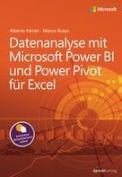 Alberto Ferrari: Datenanalyse mit Microsoft Power BI und Power Pivot für Excel ★