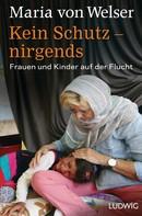 Maria von Welser: Kein Schutz – nirgends ★★★★★