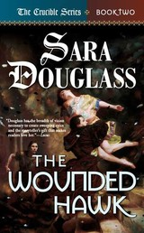 The Wounded Hawk - Book Two of 'The Crucible'