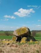 Wolf E. Matzker: Megalith und Schamanismus