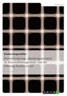 """Stefan Hergemöller: Herausforderung """"Matrixorganisation"""" im Personalmanagement: Auf die Führung kommt es an!"""