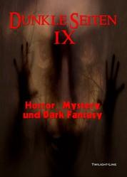 Dunkle Seiten IX - Horror, Mystery und Dark Fantasy