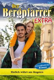 Der Bergpfarrer Extra 43 – Heimatroman - Ehrlich währt am längsten