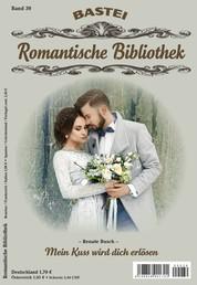 Romantische Bibliothek - Folge 39 - Mein Kuss wird dich erlösen