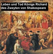 Leben und Tod Königs Richard des Zweyten
