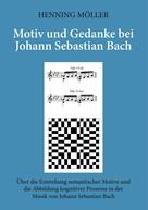 Henning Möller: Motiv und Gedanke bei Johann Sebastian Bach