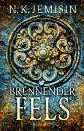 Brennender Fels - Roman. Packende Endzeit-Fantasy der preisgekrönten Bestseller-Autorin