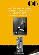 Ramón del Valle-Inclán: Visión estelar de un momento de guerra: Verdún 1916