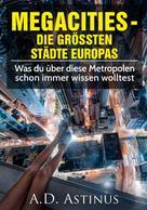A.D. Astinus: Die Neun größten Städte Europas