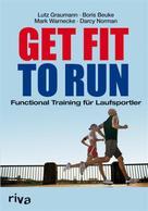 Lutz Graumann: Get Fit to Run