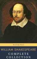 William Shakespeare: William Shakespeare : Complete Collection (37 plays, 160 sonnets and 5 Poetry...)