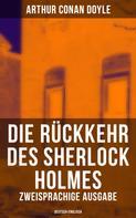 Arthur Conan Doyle: Die Rückkehr des Sherlock Holmes (Zweisprachige Ausgabe: Deutsch-Englisch)