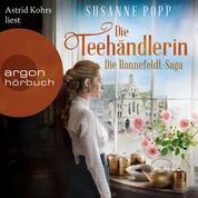 Die Teehändlerin - Die Ronnefeldt-Saga, Band 1 (Ungekürzt)