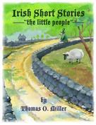 Thomas O. Miller: Irish Short Stories