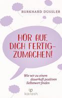 Burkhard Düssler: Hör auf, dich fertigzumachen! ★★★★