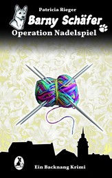 Barny Schäfer - Operation Nadelspiel - Ein Backnang Krimi
