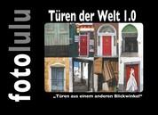 """Türen der Welt 1.0 - """"Türen aus einem anderen Blickwinkel"""""""