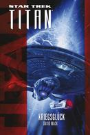 David Mack: Star Trek - Titan: Kriegsglück
