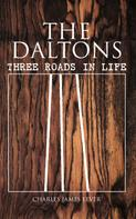 Charles James Lever: The Daltons: Three Roads In Life