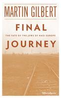 Martin Gilbert: Final Journey