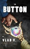 Vlad V.: The Button