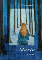 Thomas Welte: Marie
