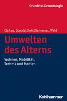 Hans-Werner Wahl: Umwelten des Alterns