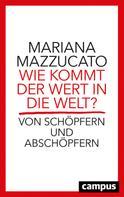 Mariana Mazzucato: Wie kommt der Wert in die Welt?