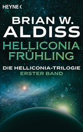 Helliconia: Frühling - Die Helliconia-Trilogie, Band 1 - Roman