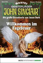 John Sinclair 2158 - Horror-Serie - Willkommen im Fegefeuer