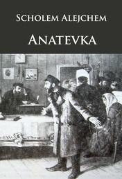 Anatevka - Die Geschichte von Tewje, dem Milchmann