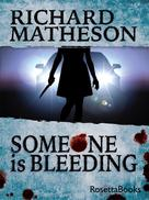 Richard Matheson: Someone Is Bleeding