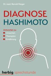 Diagnose Hashimoto - Antworten zu Ursachen, Therapien, Ernährung