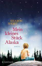 Mein kleines Stück Alaska - Roman