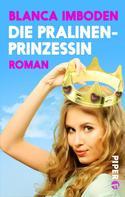 Blanca Imboden: Die Pralinen-Prinzessin ★★★★