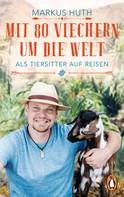 Markus Huth: Mit 80 Viechern um die Welt ★★★★