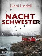Unni Lindell: Nachtschwester - Ein Norwegen-Krimi ★★★★