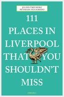 Julian Treuherz: 111 Places in Liverpool that you shouldn't miss