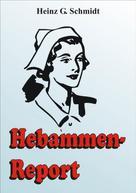 Heinz G. Schmidt: Hebammen-Report ★★★