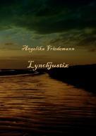 Angelika Friedemann: Lynchjustiz