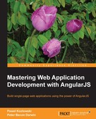 Pawel Kozlowski: Mastering Web Application Development with AngularJS