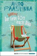 Arto Paasilinna: Der liebe Gott macht blau ★★★★