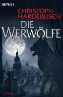 Christoph Hardebusch: Die Werwölfe ★★★★