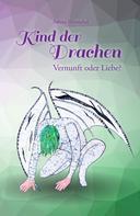 Sabine Hentschel: Kind der Drachen – Vernunft oder Liebe?